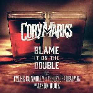Cory Marks releases a new high-energy heavy single 'Blame It on the Double', a collaboration with Tyler Connolly of Theory of a Deadman
