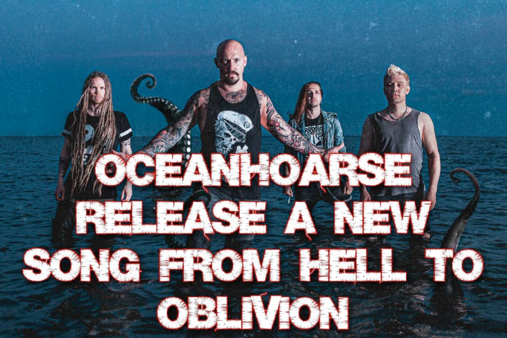 Oceanhoarse release a new song From Hell To Oblivion from the debut album DEAD RECKONING.