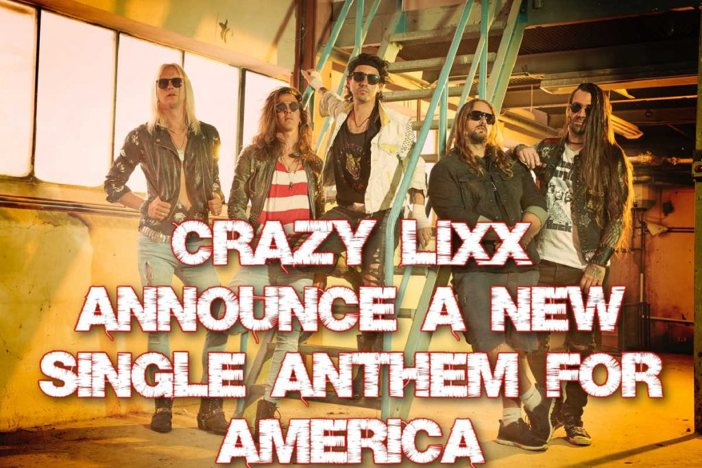 Crazy Lixx announce a New single Anthem For America